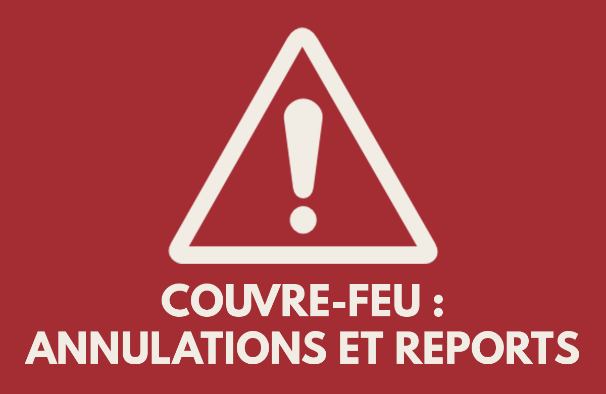 Couvre-feu : Annulations et reports