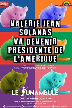 Valerie Jean Solanas va devenir Présidente de l'Amérique