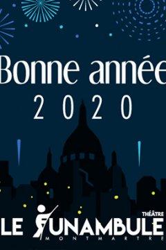 Le Théâtre le Funambule Montmartre vous souhaite une bonne année 2020 !
