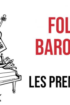Folie Baroque : Première le 2 mars !