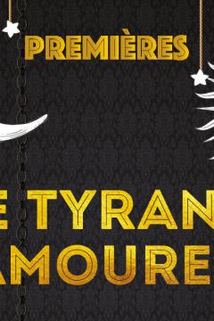 Le Tyran et l'Amoureux - Première le 7 septembre !