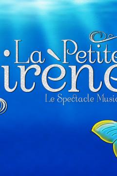 La Petite Sirène, le spectacle musical - Les premières !