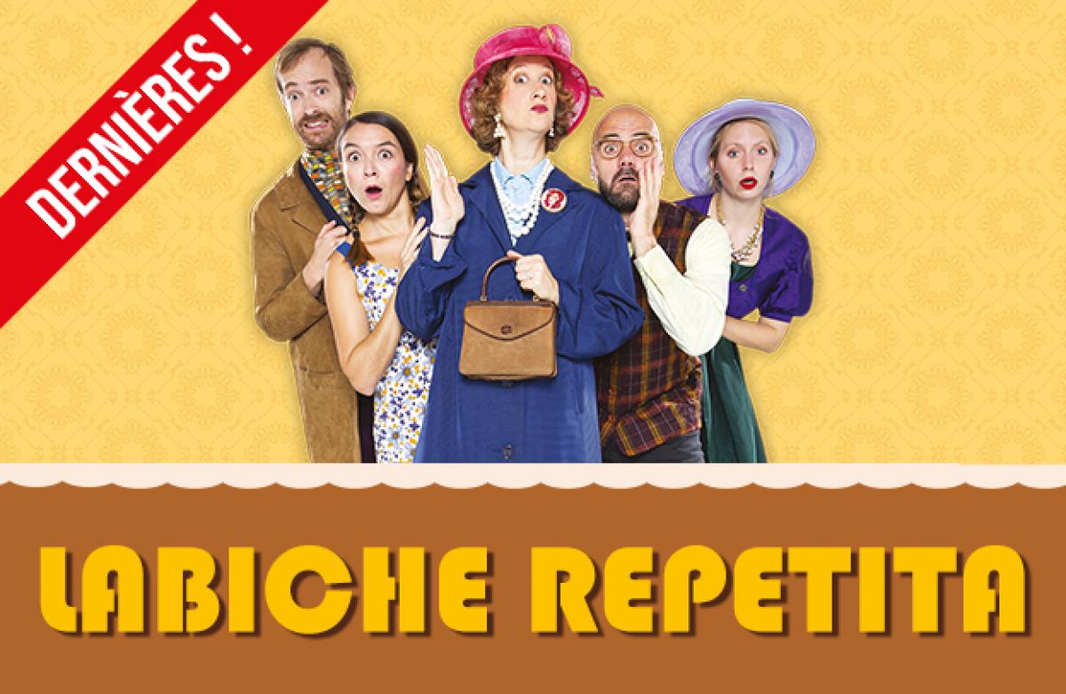 Labiche Repetita - Les dernières au Théâtre le Funambule Montmartre