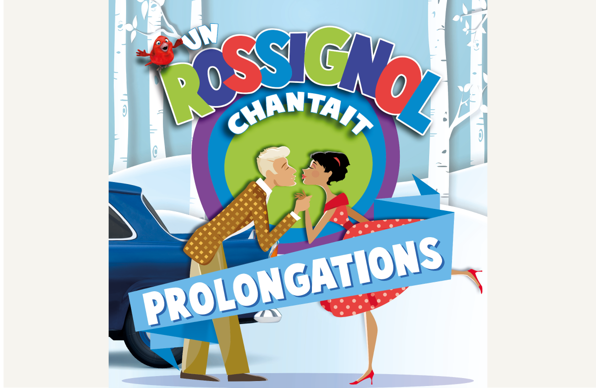 Succès ! prolongations pour Un Rossignol Chantait