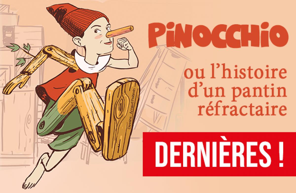 Pinocchio, ou l'histoire d'un pantin réfractaire : les dernières !